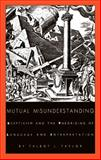 Mutual Misunderstanding : Scepticism and the Theorizing of Language and Interpretation, Taylor, Talbot J., 0822312492