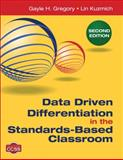 Data Driven Differentiation in the Standards-Based Classroom, Gregory, Gayle H. and Kuzmich, Linda (Lin) M. (Marlene), 1483332497