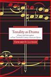 Tonality As Drama : Closure and Interruption in Four Twentieth-Century American Operas, Latham, Edward David, 1574412493