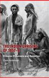 The Indian Uprising of 1857-8 : Prisons, Prisoners, and Rebellion, Anderson, Clare, 1843312492