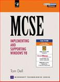MCSE : Implementing and Supporting Windows 98, Dell, Tom, 0130322504
