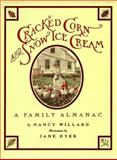 Cracked Corn and Snow Ice Cream, Nancy Willard, 015227250X