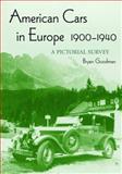 American Cars in Europe, 1900-1940, Bryan Goodman, 0786422505