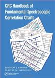 CRC Handbook of Fundamental Spectroscopic Correlation Charts, Bruno, Thomas J. and Svoronos, Paris D. N., 0849332508
