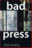 Bad Press, Rob Hadley, 0888012500