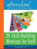 Afterschool Style in Practice : 25 Skill-Building Meetngs for Staff, Weisburd, Claudia and Tamara, Sniad, 0979712505