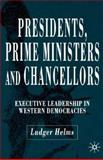 Presidents, Prime Ministers and Chancellors : Executive Leadership in Western Democracies, Helms, Ludger, 1403942501