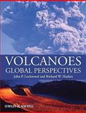 Volcanoes : Global Perspectives, Lockwood, John P. and Hazlett, Richard W., 1405162503