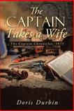 The Captain Takes a Wife, Doris Durbin, 146273250X