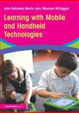 Learning with Mobile and Handheld Technologies : Inside and Outside the Classroom, Galloway, John and John, Merlin, 0415842506