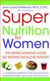 Super Nutrition for Women, Ann Louise Gittleman and J. Lynne Dodson, 0553382500