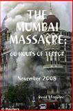 The mumbai Massacre, David Forgione, 0557032504