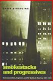 Smokestacks and Progressives : Environmentalists, Engineers and Air Quality in America, 1881-1951, Stradling, David and Tarr, Joel, 0801872502