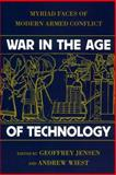 War in the Age of Technology : Myriad Faces of Modern Armed Conflict, , 0814742505