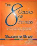 The 8 Colors of Fitness, Suzanne Brue, 0979562503