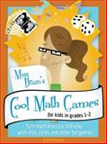 Miss Brain's Cool Math Games for Kids in Grades 1-2, Kelli Pearson, 0985572507
