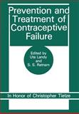 Prevention and Treatment of Contraceptive Failure : In Honor of Christopher Tietze, , 1468452509