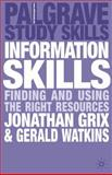 Information Skills : Finding and Using the Right Resources, Grix, Jonathan and Watkins, Gerald, 0230222501