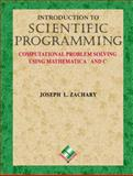 Introduction to Scientific Programming : Computational Problem Solving Using Mathematica and C . . ., Zachary, Joseph L., 0387982507
