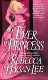 Ever a Princess, Rebecca Hagan Lee, 0515132500