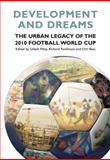 Development and Dreams : The Urban Legacy of the 2010 Football World Cup, , 0796922500