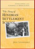 Challenge and Change in Appalachia : The Story of Hindman Settlement School, Stoddart, Jess, 0813122503