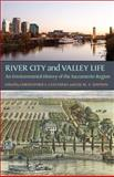 River City and Valley Life : An Environmental History of the Sacramento Region, , 0822962500
