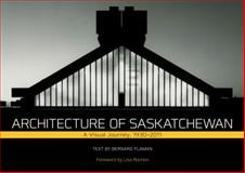 Architecture in Saskatchewan, Bernard FLAMAN, 0889772509