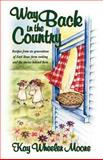 Way Back in the Country Cookbook, Kay Wheeler Moore, 0929292502