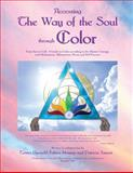 Accessing the Way of the Soul Through Color, Terres Unsoeld, 0979552508