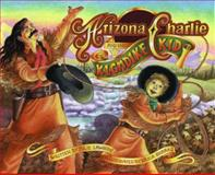 Arizona Charlie and the Klondike Kid, Julie Lawson, 1551432501
