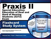 Praxis II Special Education Education of Deaf and Hard of Hearing Students (0272) Exam Flashcard Study System : Praxis II Test Practice Questions and Review for the Praxis II Subject Assessments, Praxis II Exam Secrets Test Prep Team, 1630942502