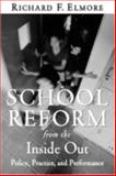 School Reform from the Inside Out, Richard F. Elmore, 1891792504