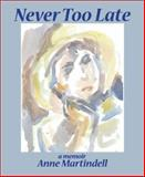 Never Too Late, Anne Martindell, 1933672501