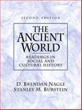 The Ancient World : Readings in Social and Cultural History, Nagle, D. Brendan and Burstein, Stanley M., 0130912506