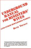 Underground Manual For Ministers' Wives and Other Bewildered Women, Ruth Truman, 059518250X
