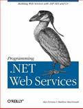 Programming .NET Web Services, Ferrara, Alex and MacDonald, Matthew, 0596002505