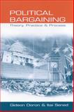 Political Bargaining : Theory, Practice and Process, Doron, Gideon and Sened, Itai, 0761952500
