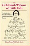 The Gold Rush Widows of Little Falls : A Story Drawn from the Letters of Pamelia and James Fergus, Peavy, Linda S. and Smith, Ursula, 0873512502