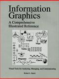 Information Graphics : A Comprehensive Illustrated Reference, Harris, Robert L., 0964692503
