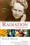 Radiation and Modern Life, Alan E. Waltar, 1591022509