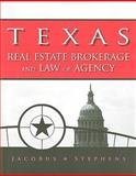 Texas Real Estate Brokerage and Law of Agency, Jacobus, Charles J. and Stephens, George, 0324592507