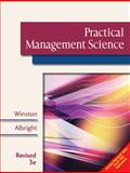 Practical Management Science, Winston, Wayne L. and Albright, S. Christian, 0324662505