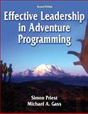 Effective Leadership in Adventure Programming, Priest, Simon and Gass, Michael A., 073605250X
