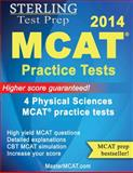 MCAT Practice Tests : 4 Physical Sciences MCAT Practice Tests, Sterling Test Prep Staff, 0989292509
