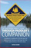 The Northern Forest Canoe Trail Through-Paddler's Companion : A Guidebook to Paddling the 740-Mile Water Trail from Its Western Terminus in Old Forge, New York to the Eastern Terminus in F, Daanen, Katina, 099605250X