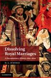 Dissolving Royal Marriages 860-1600 : A Documentary History, , 1107062500