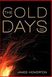 The Cold Days, James Howerton, 1462002501