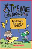 Xtreme Cartooning, Jim Allen, 1463782500