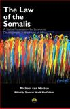 The Laws of the Somalis : A Stable Foundation for Economic Development in the Horn of Africa, Notten, Michael van and MacCallum, Spencer Heath, 156902250X